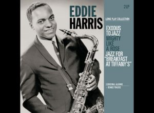 EDDIE HARRIS – Long Play Collection (Exodus To Jazz / Mighty Like A Rose / Jazz For Breakfast At Tiffany's)