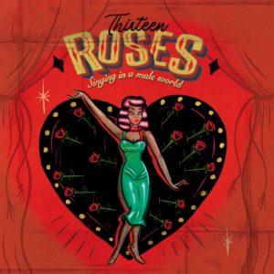 Thirteen Roses Singing In A Male World (Recopilatorio 8M)