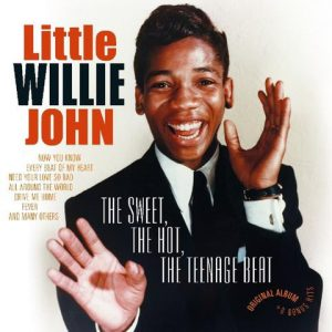 LITTLE WILLIE JOHN – The Sweet, The Hot, The Teenage Beat