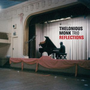 THELONIOUS MONK TRIO – Reflections