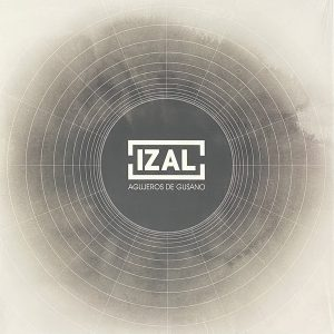 IZAL – Agujeros De Gusano